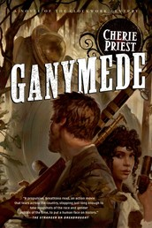 Ganymede - A Novel of the Clockwork Century