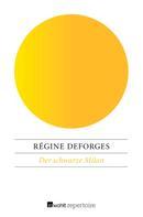 Régine Deforges: Der schwarze Milan ★