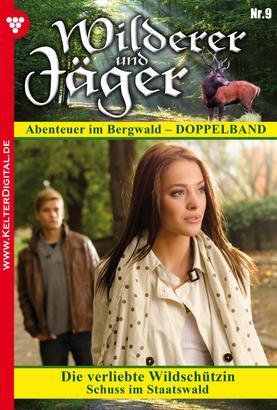 Wilderer und Jäger 9 – Heimatroman