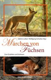 Märchen von Füchsen - Zum Erzählen und Vorlesen