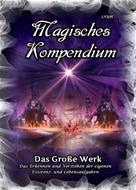 Frater LYSIR: Magisches Kompendium - Das Große Werk