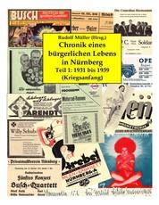 Chronik eines bürgerlichen Lebens in Nürnberg - Teil 1: 1931 bis 1939 (Kriegsanfang)