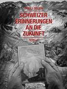 Cyrill Delvin: Schweizer Erinnerungen an die Zukunft