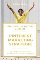 Melanie Grundmann: Pinterest Content Marketing Workbook. In 5 Schritten zu einer erfolgreichen Content-Strategie
