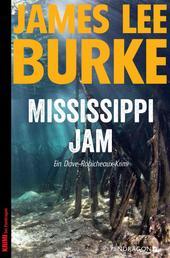 Mississippi Jam - Ein Dave-Robicheaux-Krimi, Band 7