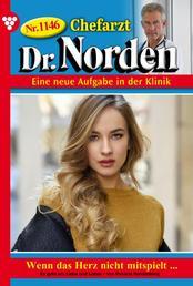 Chefarzt Dr. Norden 1146 – Arztroman - Wenn das Herz nicht mitspielt …
