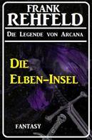 Frank Rehfeld: Die Elben-Insel ★★★★