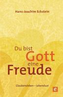 Hans-Joachim Eckstein: Du bist Gott eine Freude ★★★★★