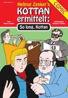 Helmut Zenker: Kottan ermittelt: So Long, Kottan ★★★★★