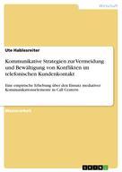 Ute Hablesreiter: Kommunikative Strategien zur Vermeidung und Bewältigung von Konflikten im telefonischen Kundenkontakt