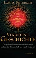 Lars A. Fischinger: Verbotene Geschichte ★★★