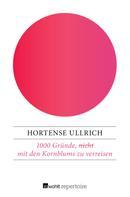 Hortense Ullrich: 1000 Gründe, (nicht) mit den Kornblums zu verreisen