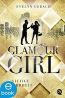 Evelyn Uebach: Glamour Girl 2. Giftige Wahrheit