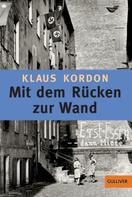 Klaus Kordon: Mit dem Rücken zur Wand ★★★★★