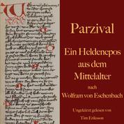 Parzival - Ein Heldenepos aus dem Mittelalter nach Wolfram von Eschenbach