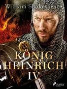 William Shakespeare: König Heinrich IV.