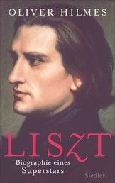 Liszt - Biographie eines Superstars