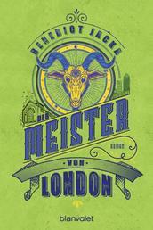 Der Meister von London - Roman