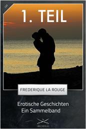 Erotische Geschichten - 1. Sammelband - von Frederique La Rouge