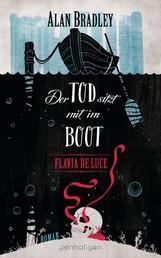 Flavia de Luce 9 - Der Tod sitzt mit im Boot - Roman