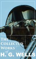 H. G. Wells: The Collected Works of H. G. Wells