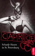 Bella Apex: Scharfe Hasen in St. Petersburg - Caprice ★★★★