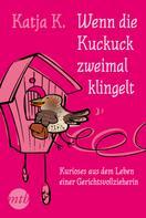 Katja K.: Wenn die Kuckuck zweimal klingelt ★★★★