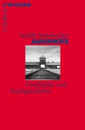 Auschwitz - Geschichte und Nachgeschichte
