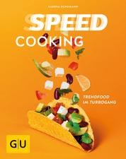 Speed Cooking - Trendfood im Turbogang