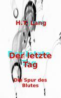 Holger Lang: Der letzte Tag: Teil 2 ★★★★★