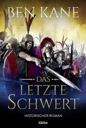 Das letzte Schwert - Historischer Roman
