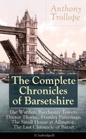Anthony Trollope: The Complete Chronicles of Barsetshire