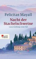 Felicitas Mayall: Nacht der Stachelschweine ★★★★