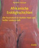 Aphroshi Erosique: Afrikanische Erotikgeschichten