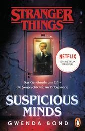 Stranger Things: Suspicious Minds - DIE OFFIZIELLE DEUTSCHE AUSGABE – ein NETFLIX-Original - Das Geheimnis um Elfi – die Vorgeschichte zur Erfolgsserie