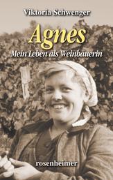 Agnes - Mein Leben als Weinbäuerin