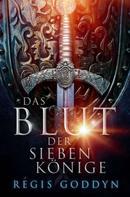 Régis Goddyn: Das Blut der sieben Könige ★★★★