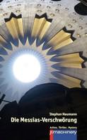 Stephan Naumann: Die Messias-Verschwörung