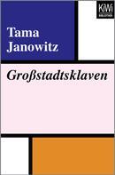 Tama Janowitz: Großstadtsklaven ★★★