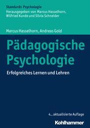 Pädagogische Psychologie - Erfolgreiches Lernen und Lehren