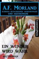 A. F. Morland: Ein Wunder wird wahr: Arztroman ★★★★★