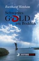 Burkhard Wetekam: Schwarzes Gold am Bodden ★★★★