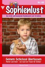 Sophienlust 189 – Familienroman - Seinem Schicksal überlassen