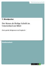 Der Koran als Heilige Schrift im Unterschied zur Bibel - Zwei große Religionen im Vergleich