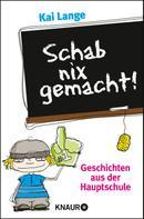 Kai Lange: Schab nix gemacht! ★★★★