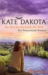 Für dich bis ans Ende der Welt - Ein Neuseeland-Roman