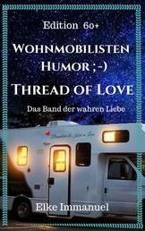 Wohnmobilisten-Humor - Edition 60+ Thread of Love - das Band der wahren Liebe