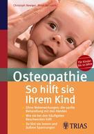 Birgit Beinborn: Osteopathie: So hilft Sie Ihrem Kind