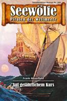 Frank Moorfield: Seewölfe - Piraten der Weltmeere 266 ★★★★★