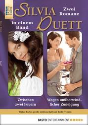 Silvia-Duett - Folge 07 - Zwischen zwei Feuern/Wegen unüberwindlicher Zuneigung